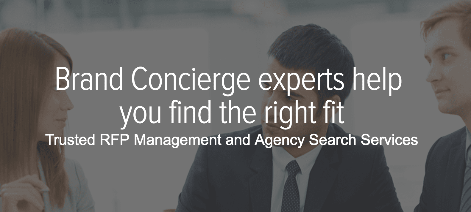 Brand Concierge experts help you find the right fit