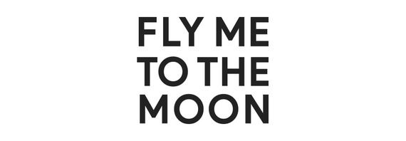FLY ME TO THE MOON LTD