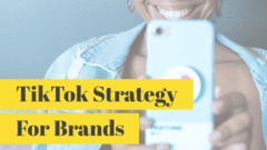 TIkTok Strategy For Brands