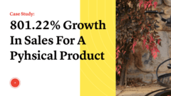 801.22% Growth In Sales For A Physical Product